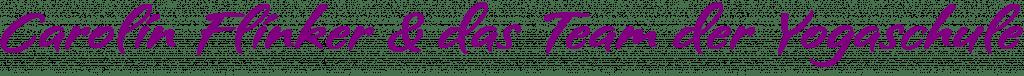 Unterschrift: Carolin Flinker und das Team der Yogaschule